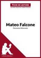 Mateo Falcone de Prosper Mérimée (Fiche de lecture)   Tricoche-Rauline, Laurence