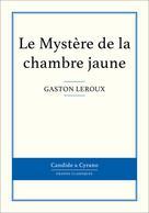 Le Mystère de la chambre jaune | Leroux, Gaston