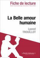 La Belle amour humaine de Lyonel Trouillot (Fiche de lecture) | , lePetitLitteraire.fr