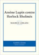 Arsène Lupin contre Herlock Sholmès | Leblanc, Maurice