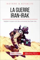 La guerre Iran-Irak   de Favereau, Corentin