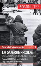 La guerre froide, un combat long de 45 ans   De Weirt, Xavier