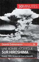 Une bombe atomique sur Hiroshima   Tondeur, Maxime