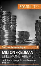 Milton Friedman et le monétarisme | de Saeger, Ariane