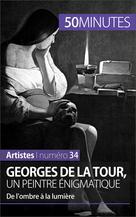 Georges de La Tour, un peintre énigmatique | Sgalbiero, Tatiana