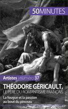 Théodore Géricault, le père du romantisme français | Reynold de Seresin, Eliane