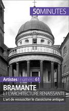 Bramante et l'architecture renaissante   Sgalbiero, Tatiana