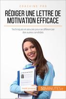 Rédiger une lettre de motivation efficace | Janssens, Benoit