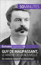 Guy de Maupassant, le maître de la nouvelle   Piette, Marie