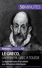 Le Greco, un peintre grec à Tolède | Delamarre, Barbara