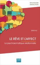 Le rêve et l'affect. La psychosomatique relationnelle | Sami-Ali, Mahmoud
