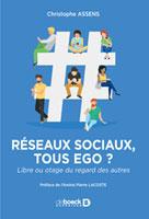 Réseaux sociaux : tous ego ? | Assens, Christophe
