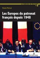 Les Europes du patronat français depuis 1948 |