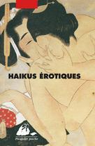 Haikus érotiques   Anonyme