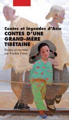 Contes d'une grand-mère tibétaine   Feray, Yveline
