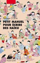 Petit manuel pour écrire des haïku | Costa, Philippe