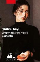 Amour dans une vallée enchantée | Wang, Anyi