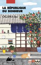 La République du bonheur | Ogawa, Ito