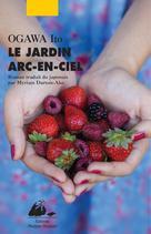 Le Jardin Arc-en-ciel | Ogawa, Ito