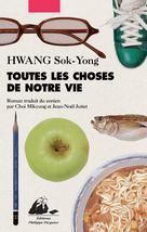 Toutes les choses de notre vie | Hwang, Sok-Yong