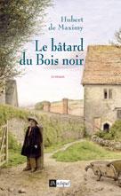 Le bâtard du Bois noir | Maximy, Hubert de