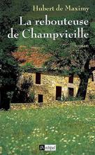 La rebouteuse de Champvieille | Maximy, Hubert de