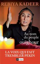 Au nom du peuple ouïghour | Kadeer, Rebiya