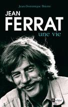 Jean Ferrat, une vie | Brierre, Jean-Dominique
