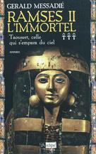 Ramsès II l'immortel  | Messadié, Gerald