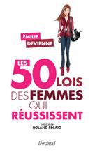Les 50 lois des femmes qui réussissent  | Devienne, Emilie