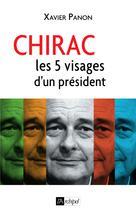 Chirac, les 5 visages d'un président | Panon, Xavier