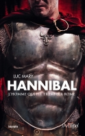 Hannibal, l'homme qui fit trembler Rome | Mary, Luc