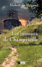 Les jumeaux de Champvieille | Maximy, Hubert de