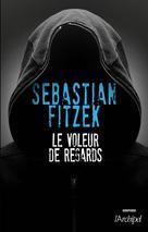 Le voleur de regards | Fitzek, Sebastian