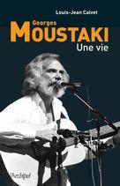 Georges Moustaki, une vie | Calvet, Jean-Louis