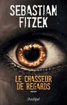 Le chasseur de regards | Fitzek, Sebastian