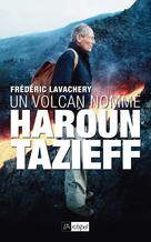 Un volcan nommé Haroun Tazzief | Lavachery, Frederic