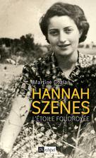 Hannah Szenes, l'étoile foudroyée | Gozlan, Martine