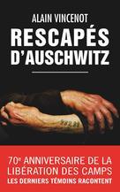 Rescapés d'Auschwitz | Vincenot, Alain