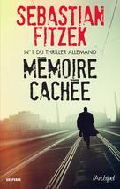 Mémoire cachée | Fitzek, Sebastian