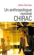 Un anthropologue nommé Chirac | Nicolas, Alain