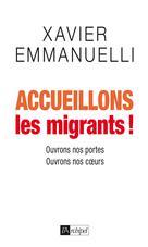 Accueillons les migrants !   Emmanuelli, Xavier