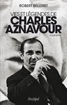 Vies et légendes de Charles Aznavour | Belleret, Robert