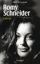 Romy Schneider intime | Schwarzer, Alice
