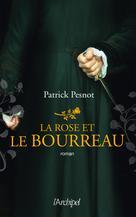 La rose et le bourreau | Pesnot, Patrick