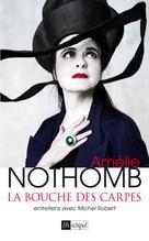 Amélie Nothomb, la bouche des carpes | Robert, Michel