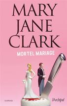 Mortel mariage | Clark, Mary Jane