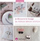 Je découvre le tissage de perles brick stitch | Le Guével-Cariou, Emmanuelle