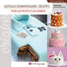 Gâteaux d'anniversaire créatifs pour les petits et les grands | Hanane, Liagre