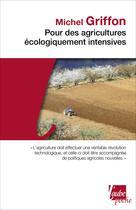 Pour des agricultures écologiquement intensives | Griffon, Michel